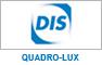 DIS : gamme quadro-lux