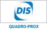 DIS : gamme quadro-prox